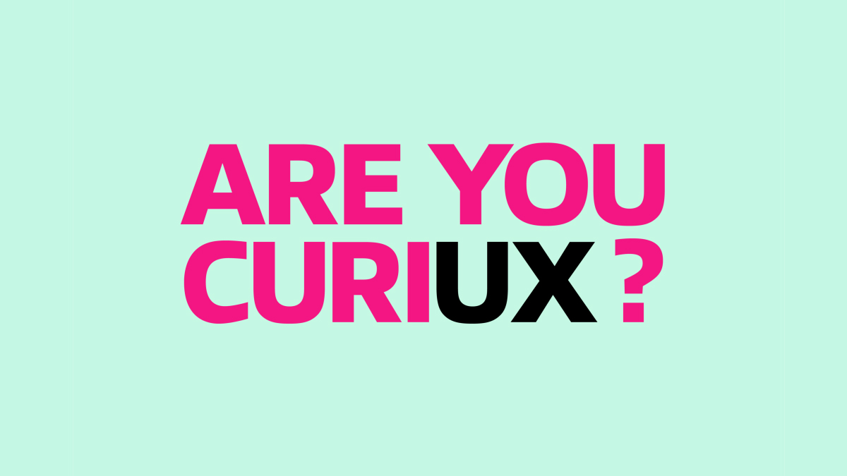 Are you Curiux, UX Branding